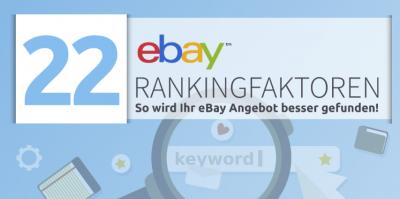 22 eBay Rankingfaktoren – So wird Ihr eBay Angebot besser gefunden!